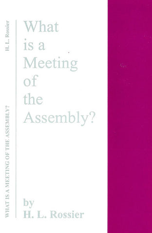 WHAT IS A MEETING OF THE ASSEMBLY?, H. L. ROSSIER - Paperback