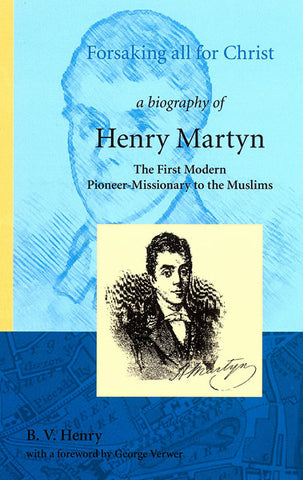 FORSAKING ALL FOR CHRIST A BIOGRAPHY OF HENRY MARTYN - Hardcover