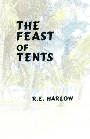 THE FEAST OF TENTS, R.E. HARLOW- Paperback