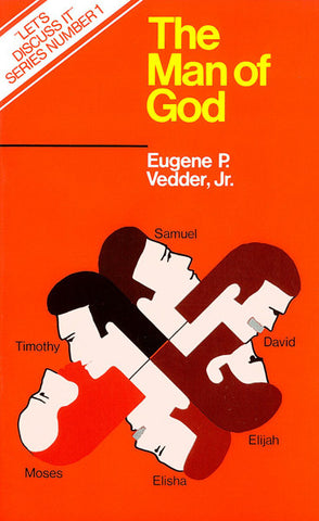 THE MAN OF GOD, EUGENE P. VEDDER, JR.- Paperback
