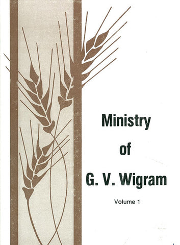 MINISTRY OF G. V. WIGRAM VOL 1- Hardback