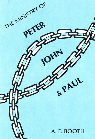 THE MINISTRY OF PETER, JOHN & PAUL, A.E. BOOTH- Paperback