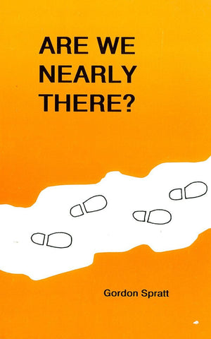 ARE WE NEARLY THERE?, GORDON SPRATT- Paperback