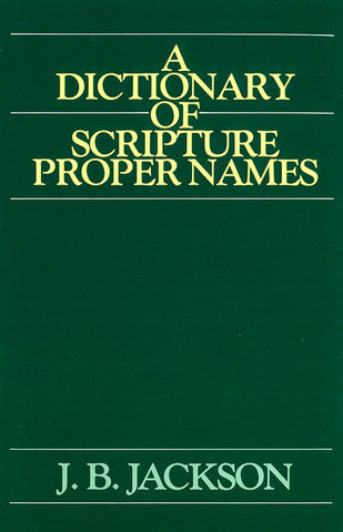 A DICTIONARY OF SCRIPTURE PROPER NAMES, J.B. JACKSON-Paperback