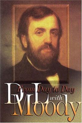 FROM DAY TO DAY WITH D L MOODY, SELECTED BY EMMA MOODY FITT- Paperback