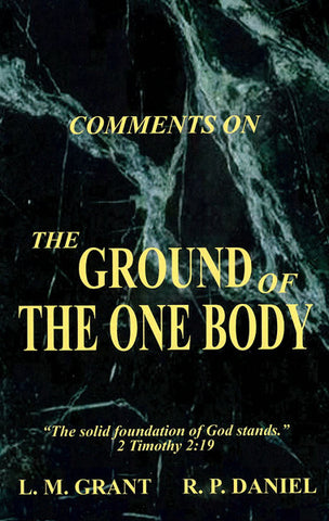 THE GROUND OF THE ONE BODY, BY L.M. GRANT & R.P. DANIEL - Paperback