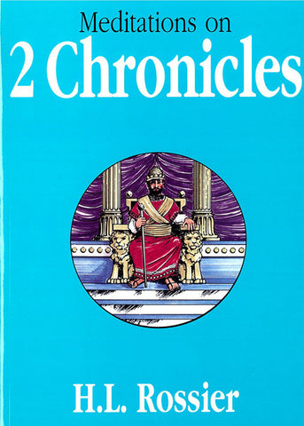 MEDITATIONS ON 2 CHRONICLES, H.L. ROSSIER - LITHOCASE