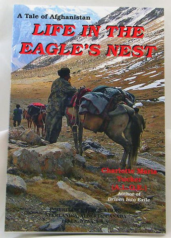 LIFE IN THE EAGLE`S NEST, A TALE OF AFGHANISTAN, - Paperback