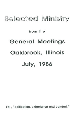 SELECTED MINISTRY FROM THE GENERAL MEETINGS OAKBROOK, ILLINOIS JULY, 1986- Paperback
