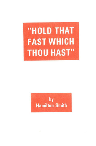 HOLD THAT FAST WHICH THOU HAST, HAMILTON SMITH - Paperback