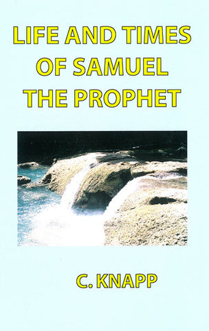 LIFE AND TIMES OF SAMUEL THE PROPHET, C. KNAPP- Paperback