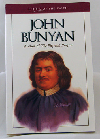 JOHN BUNYAN, AUTHOR OF THE PILGRIM`S PROGRESS, (HEROES OF FAITH) SAM WELLMAN- Paperback