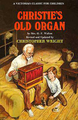 CHRISTY`S OLD ORGAN, MRS. O. F. WALTON- Paperback