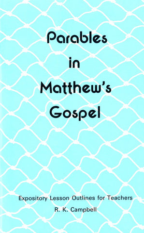PARABLES IN MATTHEW`S GOSPEL, R.K. CAMPBELL - Paperback