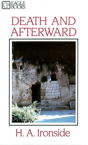 DEATH AND AFTERWARD, H.A. IRONSIDE- Paperback
