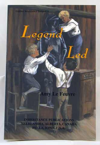 LEGEND LED, GOLDEN INHERITANCE SERIES #4, AMY LE FEUVRE- Paperback