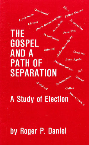 THE GOSPEL AND A PATH OF SEPARATION, R.P. DANIEL- Paperback