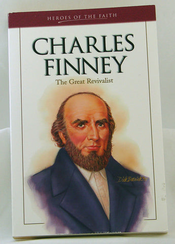 CHARLES FINNEY, THE GREAT REVIVALIST, (HEROES OF FAITH) BONNIE C. HARVEY- Paperback