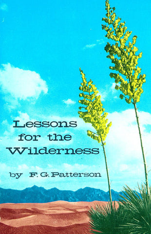 LESSONS FOR THE WILDERNESS, F.G. PATTERSON- Paperback