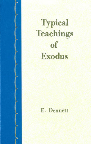 TYPICAL TEACHING OF EXODUS,  E. DENNETT- Hardcover