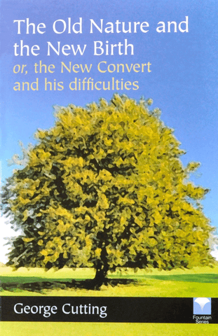 THE OLD NATURE AND THE NEW BIRTH, G. CUTTING - Paperback