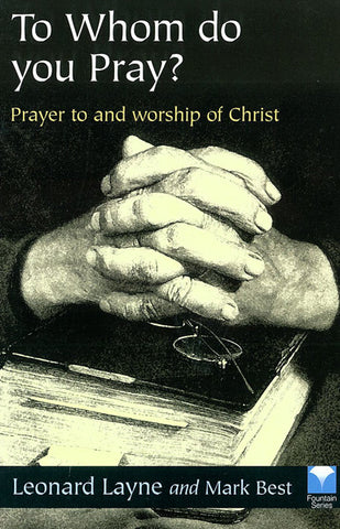 TO WHOM DO YOU PRAY?, L. LAYNE AND M. BEST- Paperback