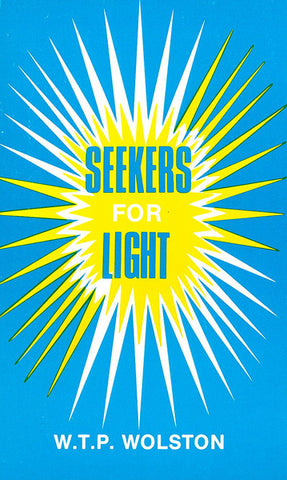 SEEKERS FOR LIGHT, W. T. P. WOLSTON- Paperback