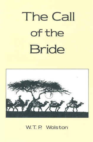 THE CALL OF THE BRIDE, W.T.P. WOLSTON- Paperback