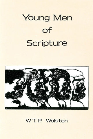 YOUNG MEN OF SCRIPTURE, W. T. P. WOLSTON- Paperback