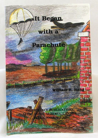 IT BEGAN WITH A PARACHUTE, WILLIAM R. RANG- Paperback
