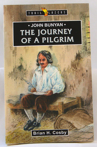 JOHN BUNYAN THE JOURNEY OF A PILGRIM