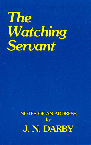 THE WATCHING SERVANT, J.N. DARBY- Paperback