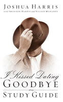 I KISSED DATING GOODBYE STUDY GUIDE, JOSHUA HARRIS- Paperback