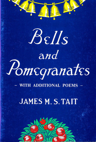 BELLS AND POMEGRANATES, J. M. S. TAIT- Paperback