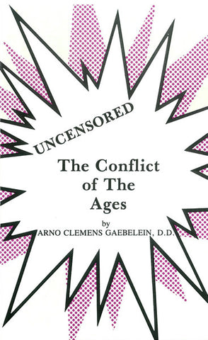 UNCENSORED- THE CONFLICT OF THE AGES, A.C. GAEBELEIN - Paperback