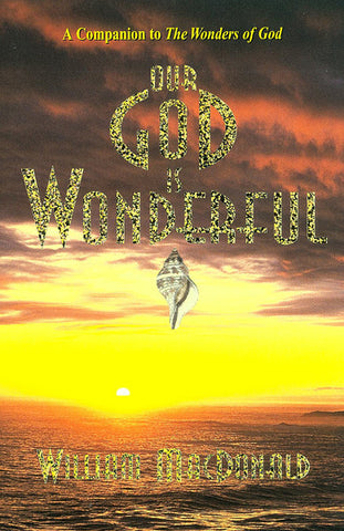 OUR GOD IS WONDERFUL, WILLIAM MACDONALD- Paperback