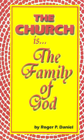 THE CHURCH IS THE FAMILY OF GOD, R.P.DANIEL - Paperback