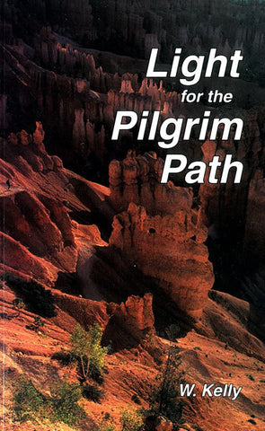 LIGHT FOR THE PILGRIM PATH, W. KELLY- Paperback