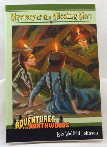 ADVENTURES OF THE NORTHWOODS #9 MYSTERY OF THE MISSING MAP