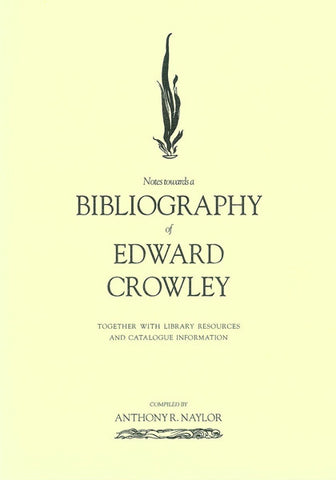 NOTES TOWARDS A BIBLIOGRAPHY OF EDWARD CROWLEY, ANTHONY R. NAYLOR- Paperback