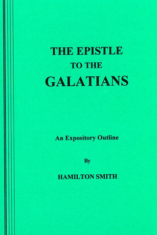 THE EPISTLE TO THE GALATIANS, HAMILTON SMITH - Paperback