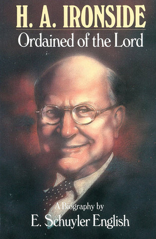 H.A IRONSIDE ORDAINED OF THE LORD, E.S. ENGLISH-Paperback
