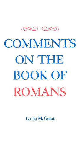 COMMENTS ON THE BOOK OF ROMANS, L.M. GRANT - Paperback