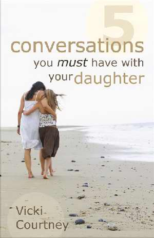 5 CONVERSATIONS YOU MUST HAVE W/DAUGHTER