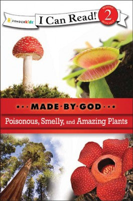 I CAN READ - MADE BY GOD - POISONOUS SMELLY & AMAZING PLANTS