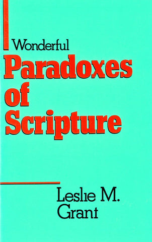 WONDERFUL PARADOXES OF SCRIPTURE, L.M. GRANT - Paperback