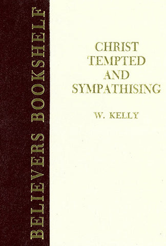 CHRIST TEMPTED AND SYMPATHIZING, W. KELLY- Hardback