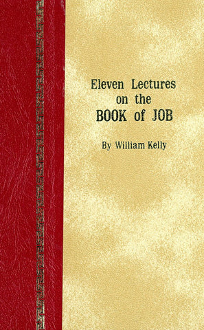 ELEVEN LECTURES ON JOB, W. KELLY- Hardback