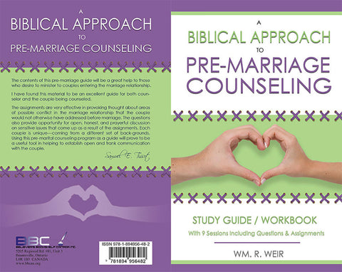 A BIBLICAL APPROACH TO PRE-MARRIAGE COUNSELING - WM.R. WEIR