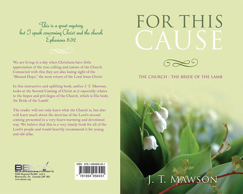FOR THIS CAUSE - J.T.MAWSON
